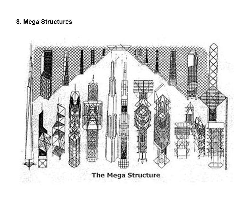 8. Mega Structures