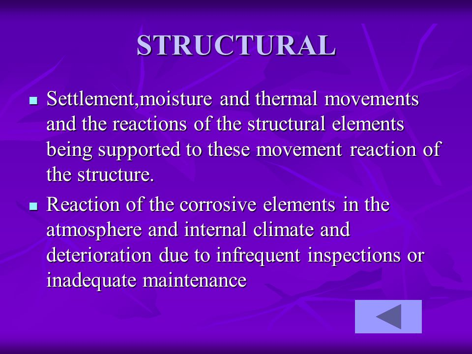 STRUCTURAL Settlement,moisture and thermal movements and the reactions of the structural elements being supported to these movement reaction of the st