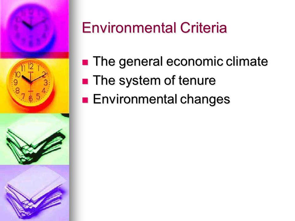Environmental Criteria The general economic climate The general economic climate The system of tenure The system of tenure Environmental changes Envir