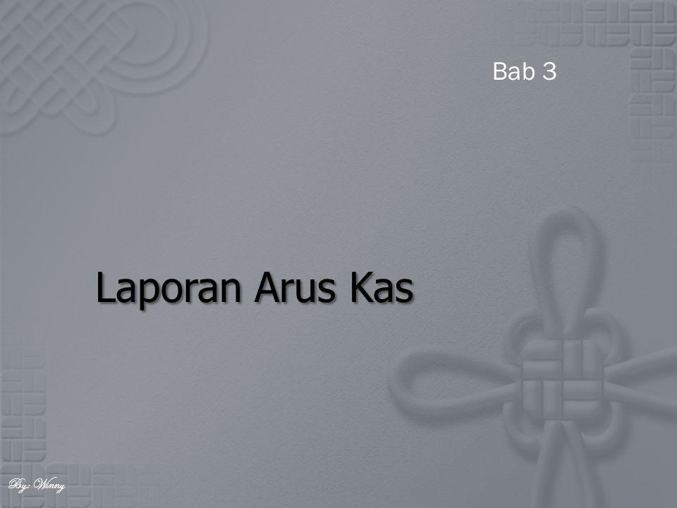Laporan Arus Kas Bab 3 By: Winny