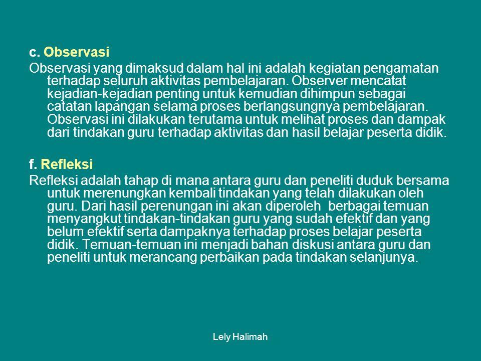 Lely Halimah b. Pelaksanaan Tindakan dilakukan sebanyak tiga siklus.