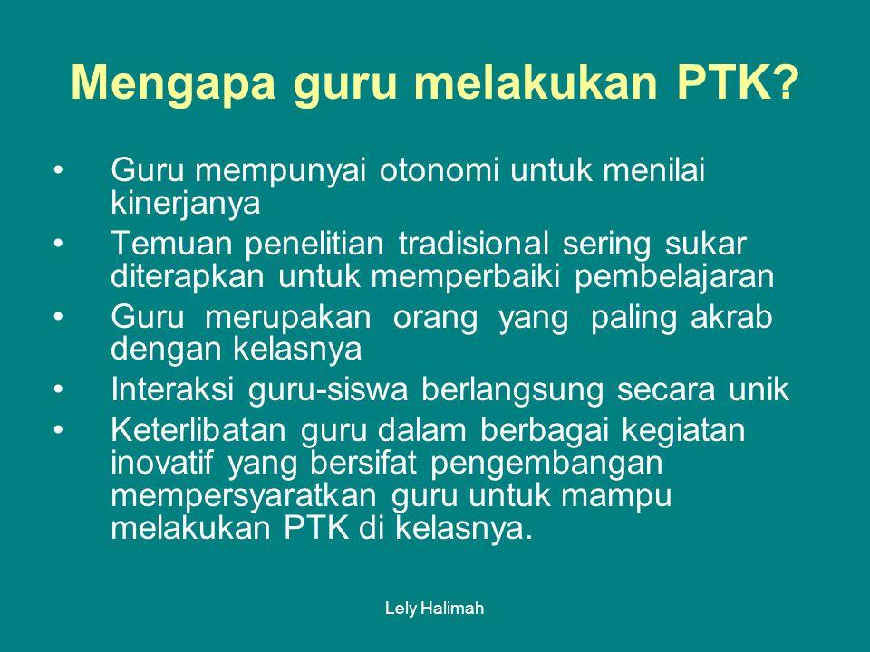 Lely Halimah Mengapa guru melakukan PTK.