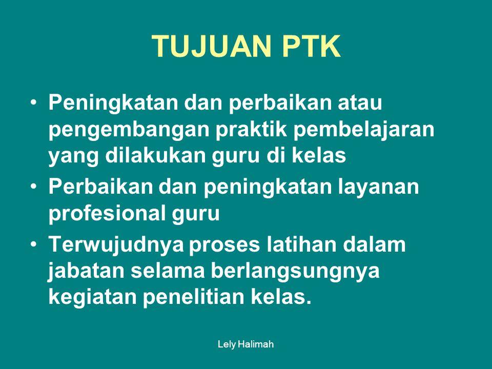 Lely Halimah b.Pelaksanaan Tindakan dilakukan sebanyak tiga siklus.