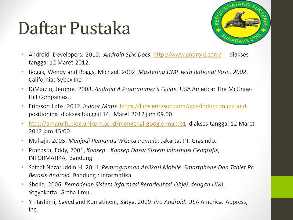Daftar Pustaka Android Developers.2010. Android SDK Docs.