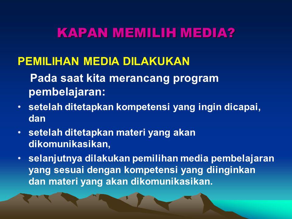 BAIK BURUKNYA MEDIA Baik buruknya media tidak diukur berdasarkan canggih tidaknya peralatan atau mahal tidaknya harga peralatan, namun diukur sampai s