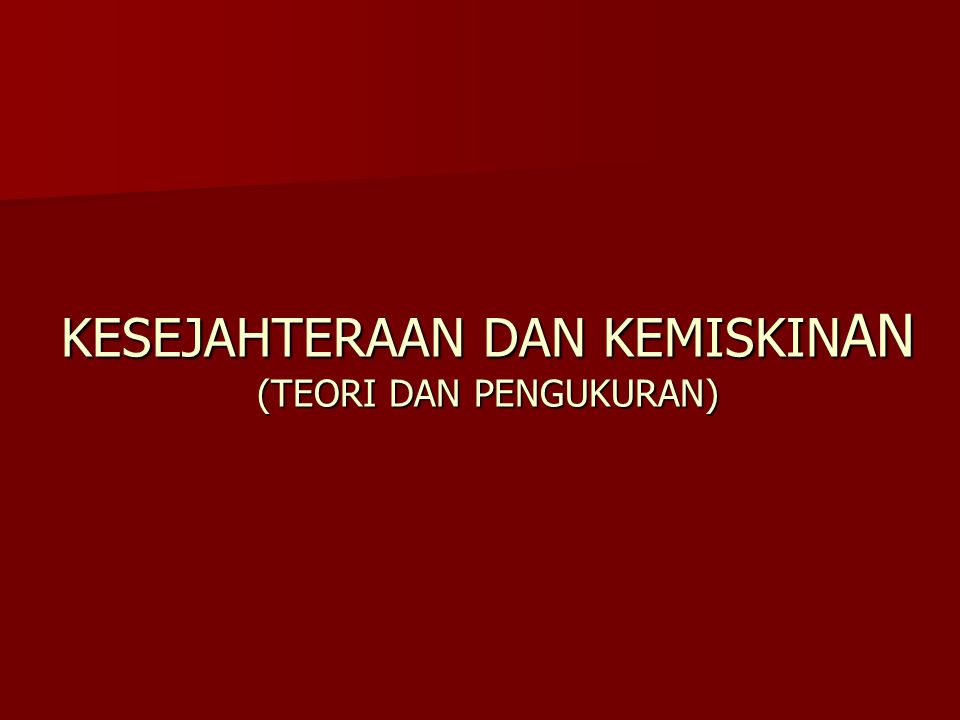 INDIKATOR KESEJAHTERAAN 1.PENDUDUK MISKIN (Versi BPS) a.