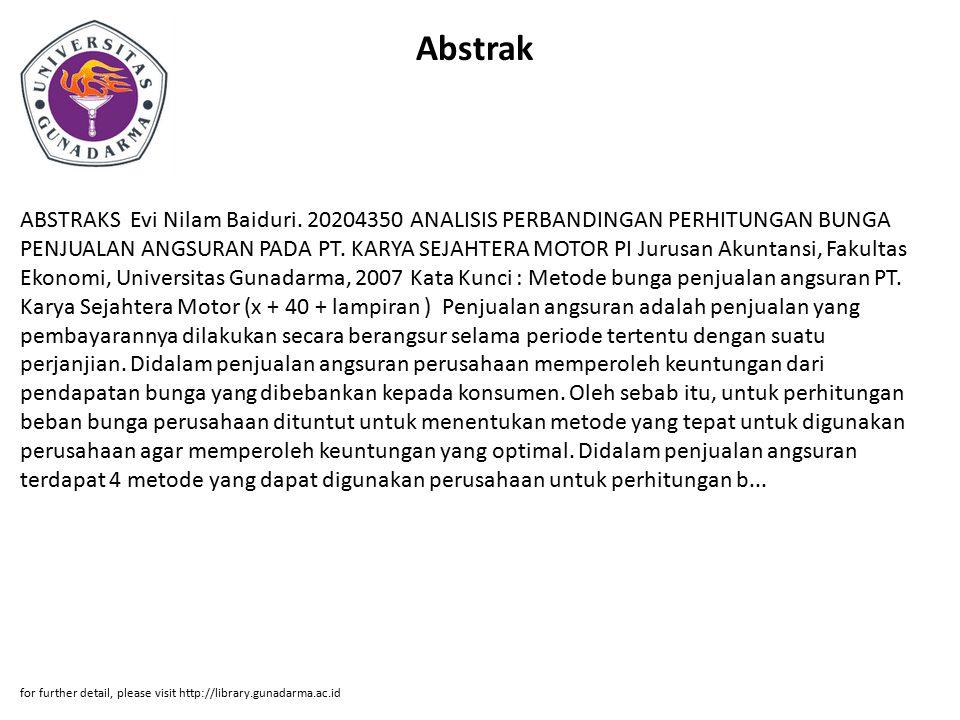 Abstrak ABSTRAKS Evi Nilam Baiduri. 20204350 ANALISIS PERBANDINGAN PERHITUNGAN BUNGA PENJUALAN ANGSURAN PADA PT. KARYA SEJAHTERA MOTOR PI Jurusan Akun