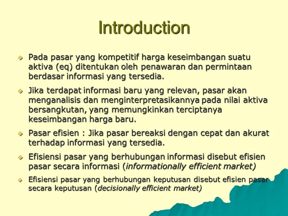 BENTUK BENTUK EFISIENSI PASAR  Efisiensi pasar secara Informasi (informationally efficient market)  Efisiensi pasar secara Keputusan (decisionally efficient market)