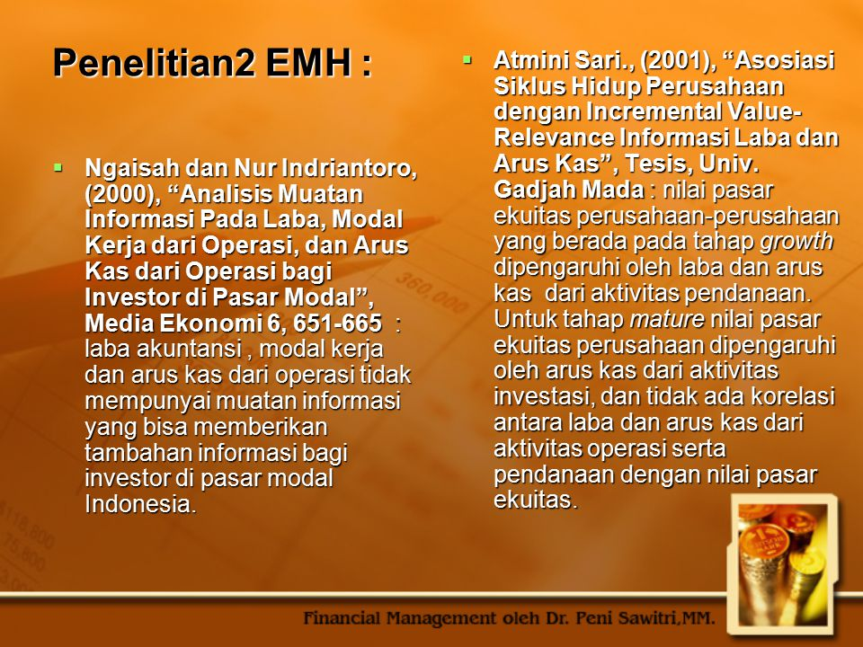 """Penelitian2 EMH :  Ngaisah dan Nur Indriantoro, (2000), """"Analisis Muatan Informasi Pada Laba, Modal Kerja dari Operasi, dan Arus Kas dari Operasi bag"""