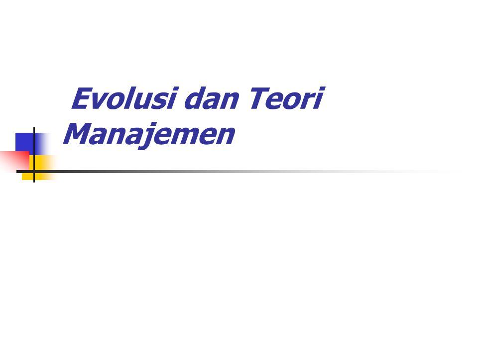 Evolusi dan Teori Manajemen