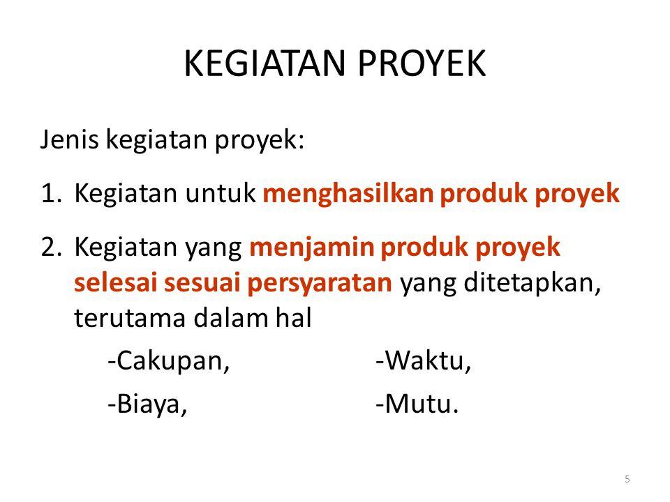 SIKLUS HIDUP PRODUK  Kegiatan dalam proyek yang terkait dengan produk proyek, mengikuti Siklus Hidup Produk  Sifatnya bervariasi, tergantung produk proyek 26