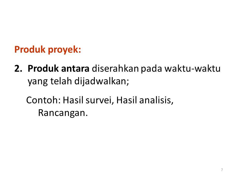  Kegiatan untuk menjamin produk proyek selesai sesuai persyaratan, dilakukan dalam cakupan manajemen proyek  Produk kegiatan ini misalnya adalah:  Laporan-laporan proyek  Rencana proyek  dll 8