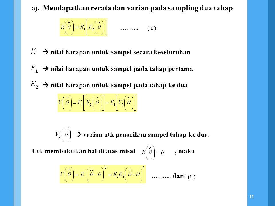 11 a). Mendapatkan rerata dan varian pada sampling dua tahap  nilai harapan untuk sampel secara keseluruhan  nilai harapan untuk sampel pada tahap p