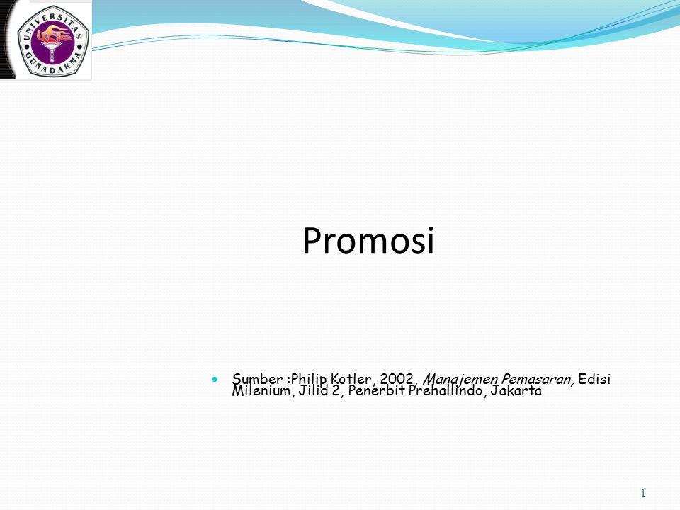 1 Promosi Sumber :Philip Kotler, 2002, Manajemen Pemasaran, Edisi Milenium, Jilid 2, Penerbit Prehallindo, Jakarta