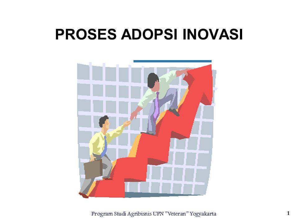 "PROSES ADOPSI INOVASI 1 Program Studi Agribisnis UPN ""Veteran"" Yogyakarta"