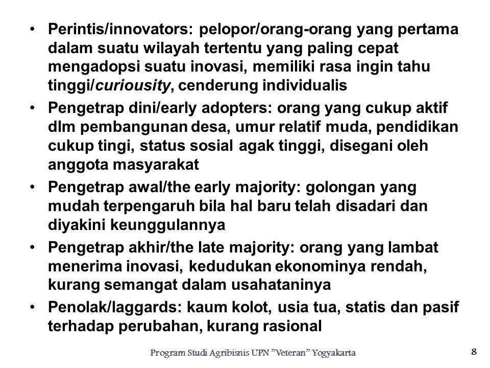 Perintis/innovators: pelopor/orang-orang yang pertama dalam suatu wilayah tertentu yang paling cepat mengadopsi suatu inovasi, memiliki rasa ingin tah