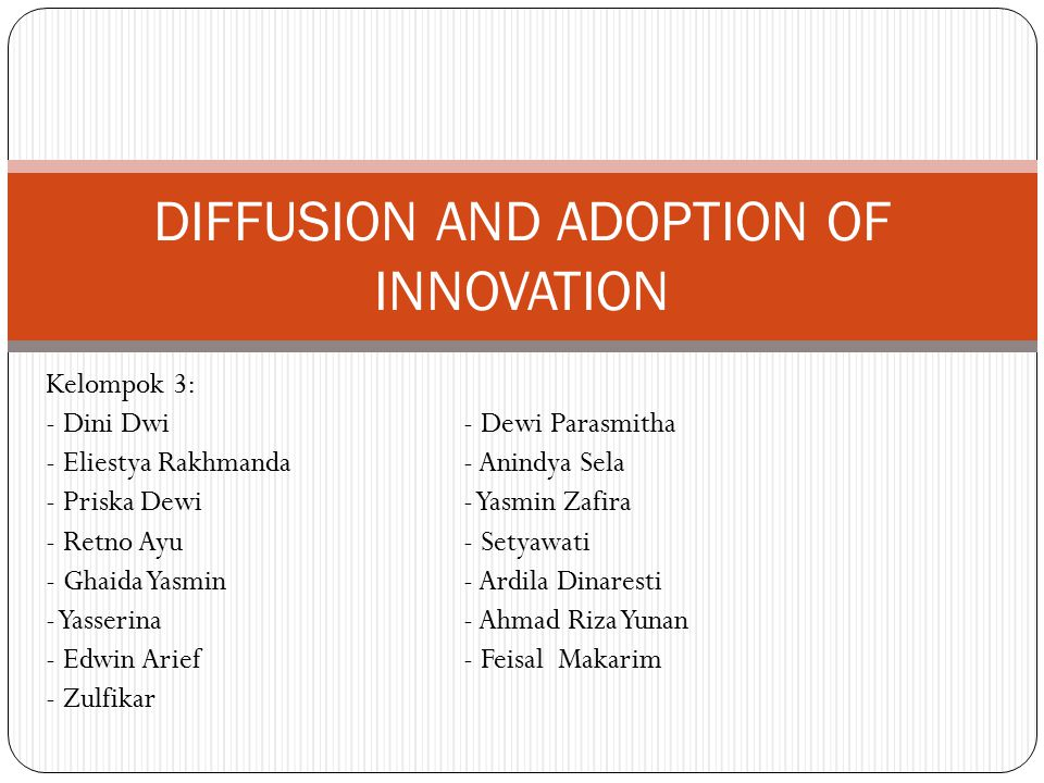 Kelompok 3: - Dini Dwi- Dewi Parasmitha - Eliestya Rakhmanda- Anindya Sela - Priska Dewi- Yasmin Zafira - Retno Ayu- Setyawati - Ghaida Yasmin- Ardila