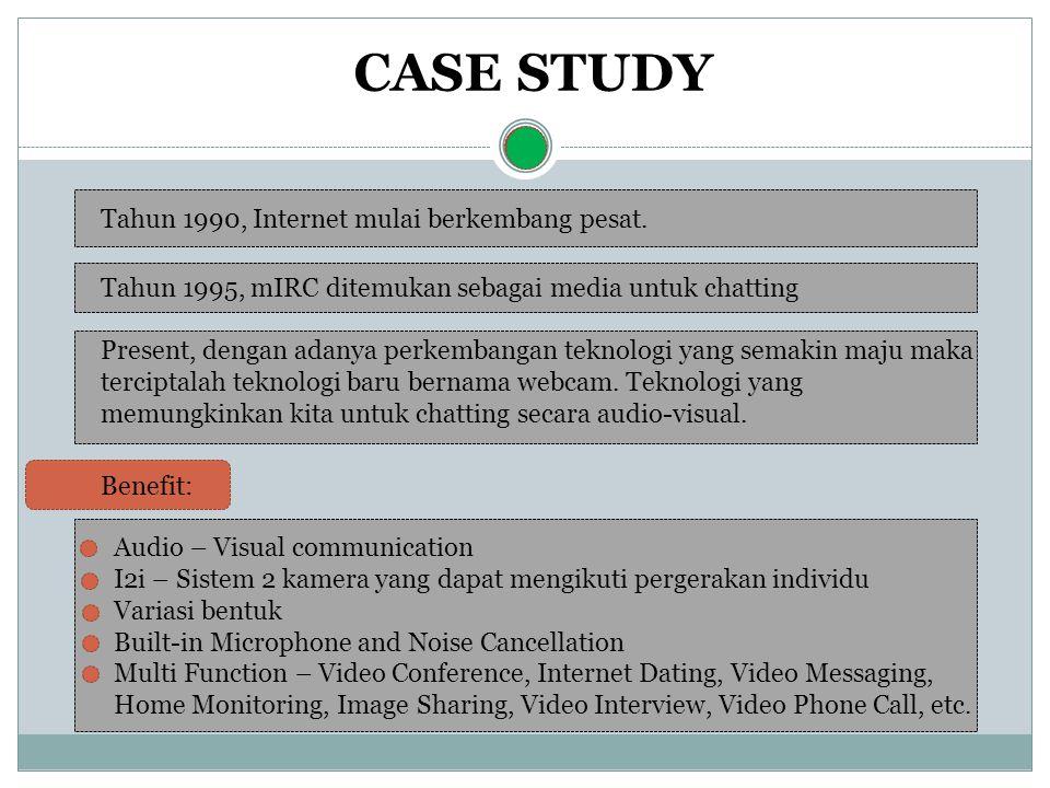 CASE STUDY Tahun 1990, Internet mulai berkembang pesat. Tahun 1995, mIRC ditemukan sebagai media untuk chatting Present, dengan adanya perkembangan te