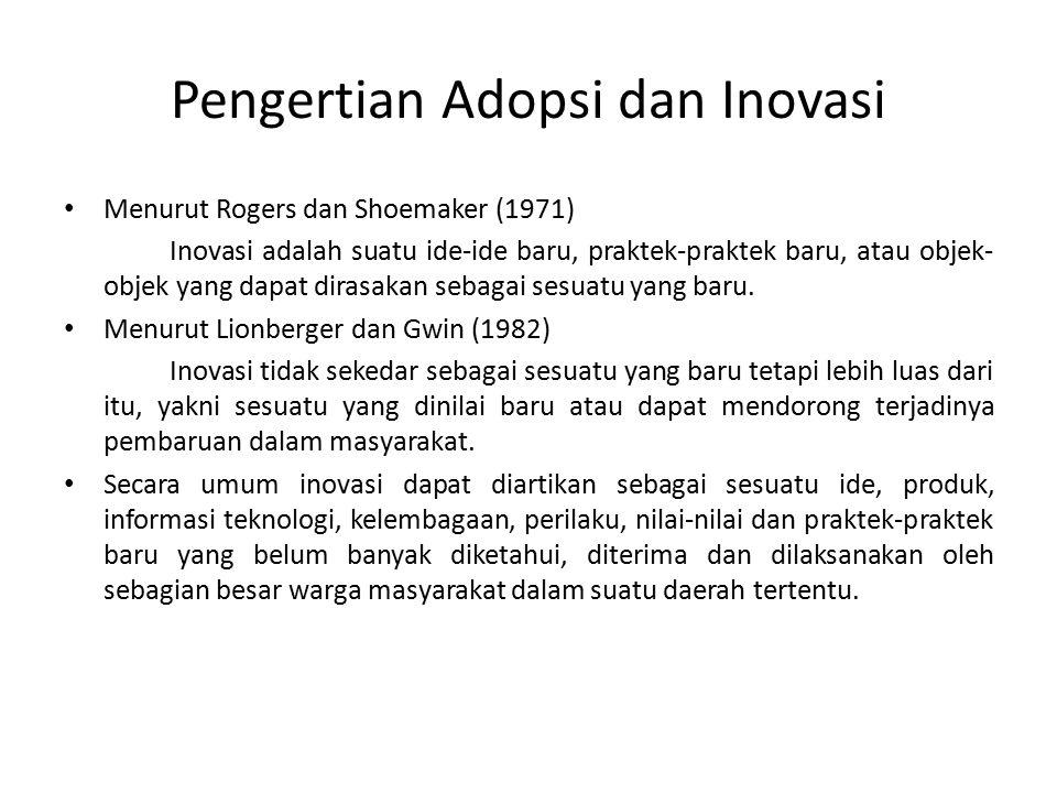 Pengertian Adopsi dan Inovasi Menurut Rogers dan Shoemaker (1971) Inovasi adalah suatu ide-ide baru, praktek-praktek baru, atau objek- objek yang dapa