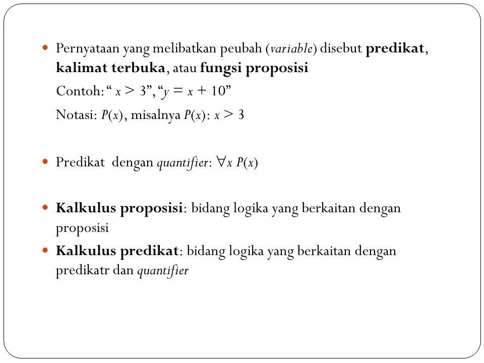 Sebuah proposisi bisa berbentuk: a.atomik (tunggal) Contoh: Pemuda itu tinggi b.