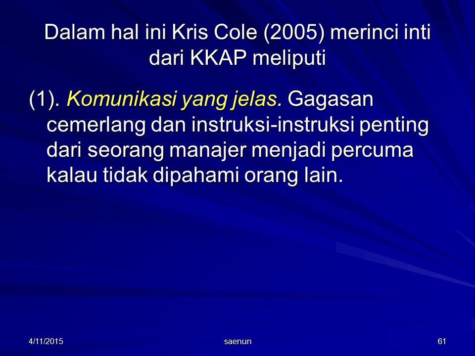 4/11/2015 saenun 61 Dalam hal ini Kris Cole (2005) merinci inti dari KKAP meliputi (1).
