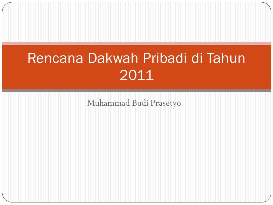Muhammad Budi Prasetyo Rencana Dakwah Pribadi di Tahun 2011