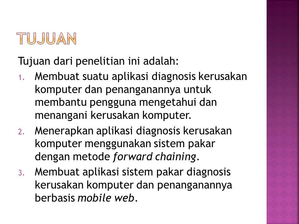 Tujuan dari penelitian ini adalah: 1. Membuat suatu aplikasi diagnosis kerusakan komputer dan penanganannya untuk membantu pengguna mengetahui dan men