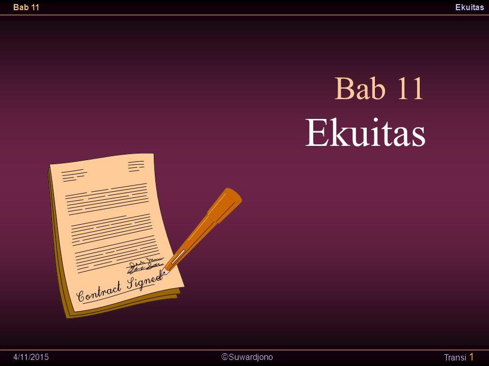  Suwardjono Bab 11Ekuitas 4/11/2015 Transi 1 Bab 11 Ekuitas