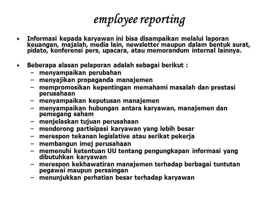 employee reporting Informasi kepada karyawan ini bisa disampaikan melalui laporan keuangan, majalah, media lain, newsletter maupun dalam bentuk surat,
