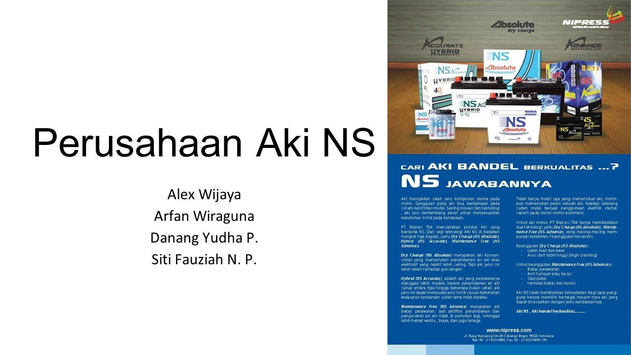 Perusahaan Aki NS Alex Wijaya Arfan Wiraguna Danang Yudha P. Siti Fauziah N. P.