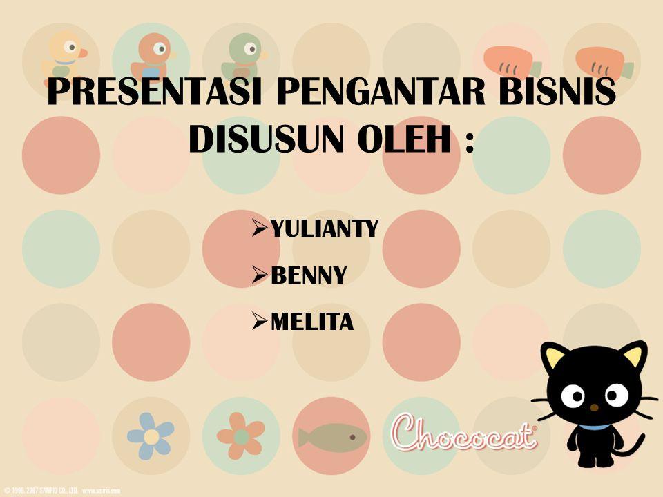 PRESENTASI PENGANTAR BISNIS DISUSUN OLEH :  YULIANTY  BENNY  MELITA