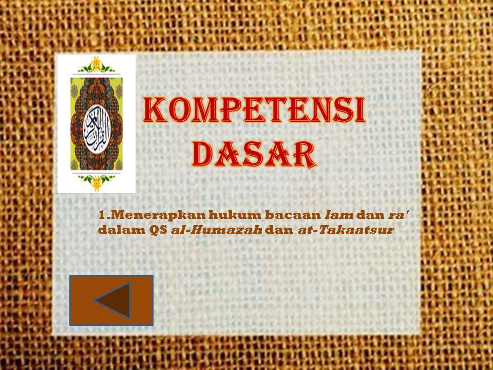 1.Menerapkan hukum bacaan lam dan ra' dalam QS al-Humazah dan at-Takaatsur