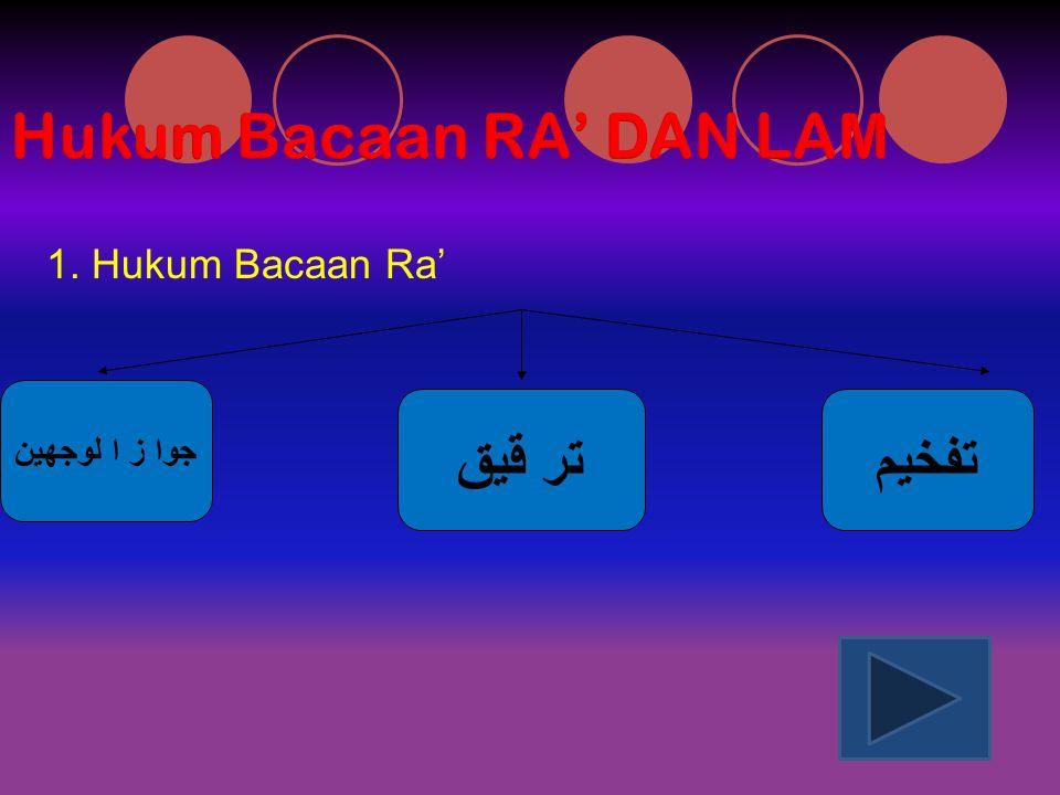 a.Tafkhim ( تفخيم ) Artinya: Tebal, berat atau di besarkan atau di tebalkan.