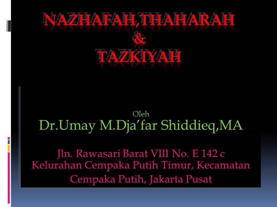 Oleh Dr.Umay M.Dja'far Shiddieq,MA Jln. Rawasari Barat VIII No. E 142 c Kelurahan Cempaka Putih Timur, Kecamatan Cempaka Putih, Jakarta Pusat Oleh Dr.
