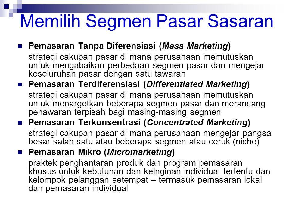 Memilih Segmen Pasar Sasaran Pemasaran Tanpa Diferensiasi (Mass Marketing) strategi cakupan pasar di mana perusahaan memutuskan untuk mengabaikan perb