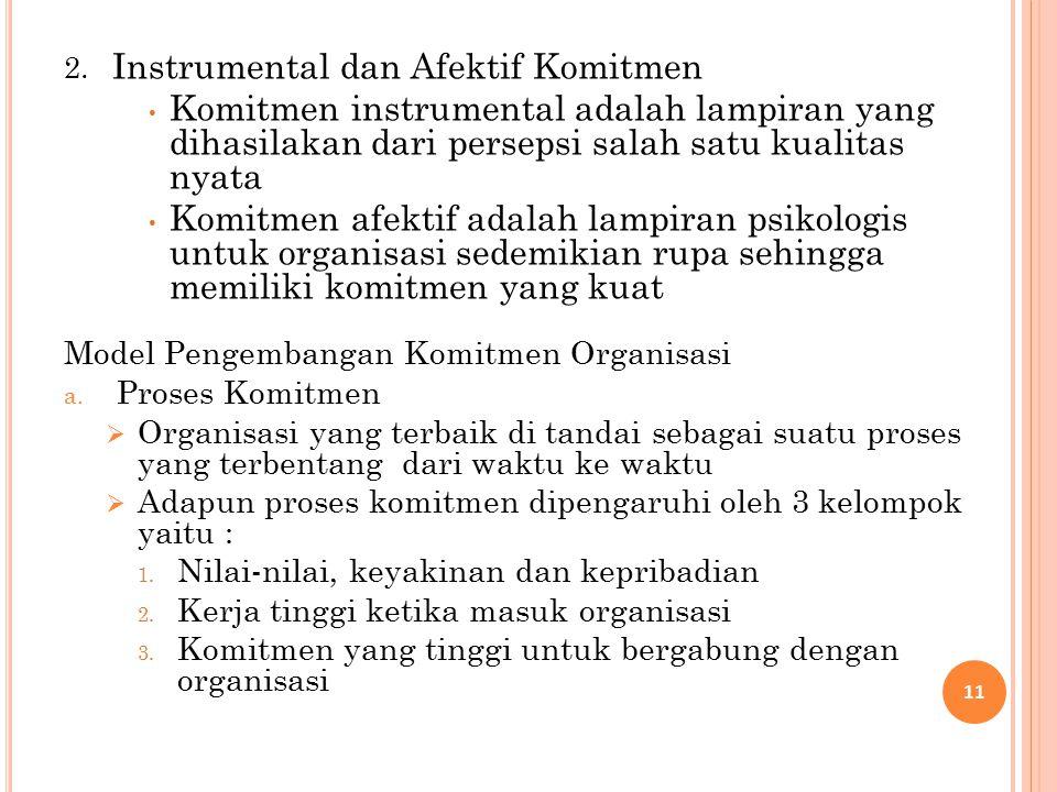 2. Instrumental dan Afektif Komitmen Komitmen instrumental adalah lampiran yang dihasilakan dari persepsi salah satu kualitas nyata Komitmen afektif a