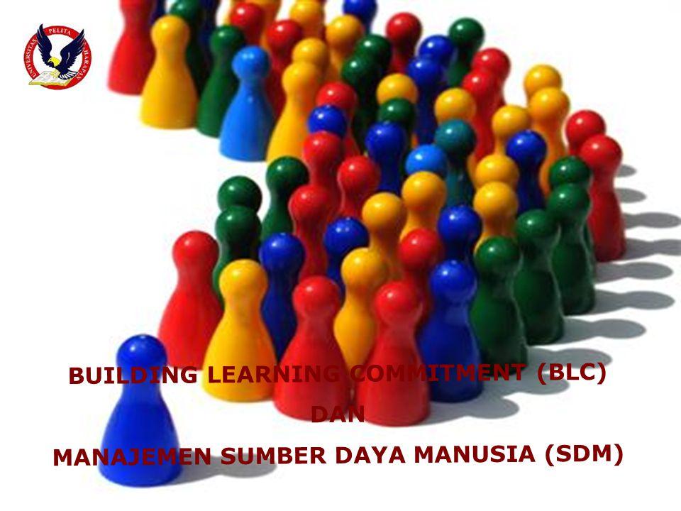 BUILDING LEARNING COMMITMENT (BLC) DAN MANAJEMEN SUMBER DAYA MANUSIA (SDM)