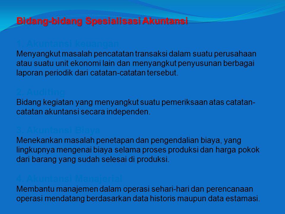 Bidang-bidang Spesialisasi Akuntansi 1.