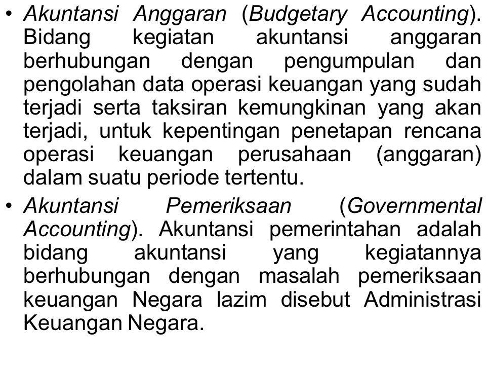 Akuntansi Anggaran (Budgetary Accounting).
