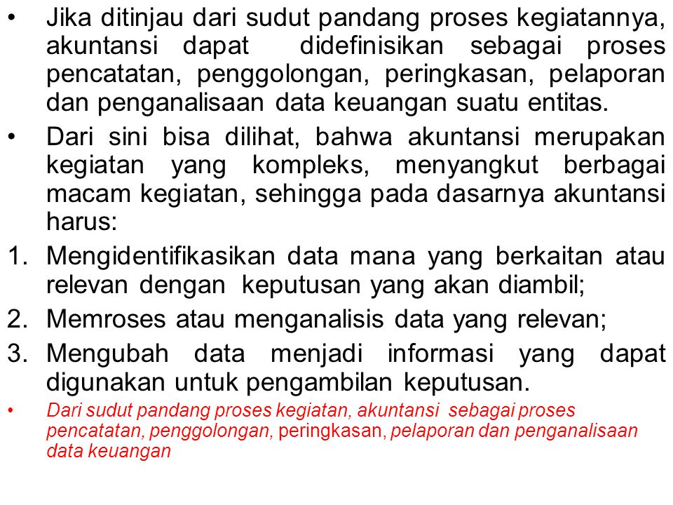 c.Pemerintah menggunakan informasi ini sebagai dasar penetapan besarnya pajak, dsb d.
