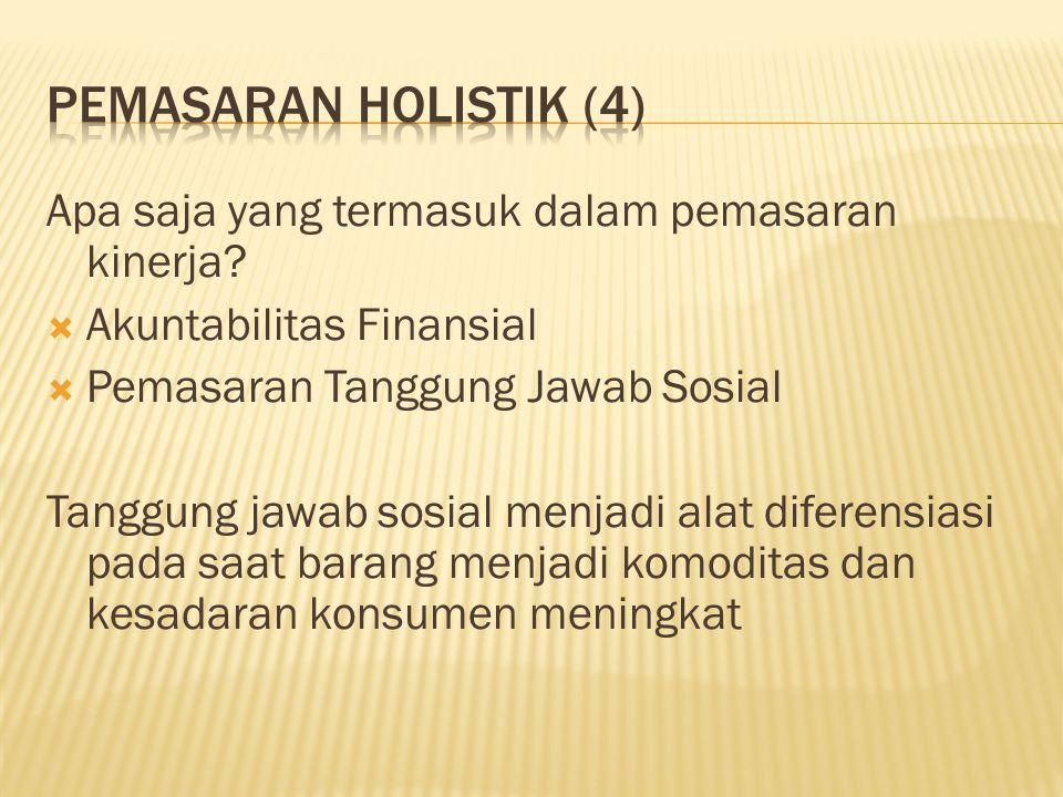 Apa saja yang termasuk dalam pemasaran kinerja?  Akuntabilitas Finansial  Pemasaran Tanggung Jawab Sosial Tanggung jawab sosial menjadi alat diferen