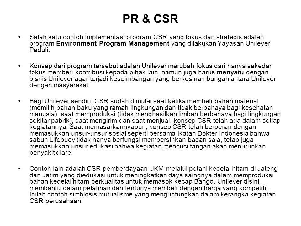 PR & CSR Salah satu contoh Implementasi program CSR yang fokus dan strategis adalah program Environment Program Management yang dilakukan Yayasan Unil