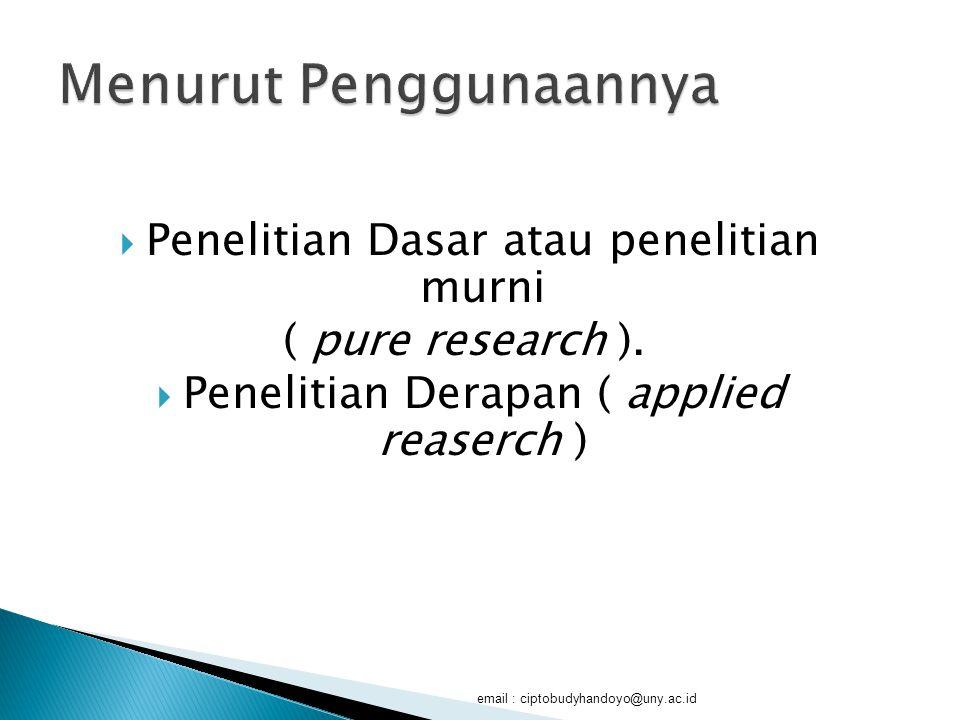 Penelitian dasar atau penelitian murni ( pure research ) adalah penelitian yang bertujuan untuk meningkatkan pengetahuan ilmiah atau untuk menemukan bidang penelitian baru tanpa suatu tujuan praktis tertentu.