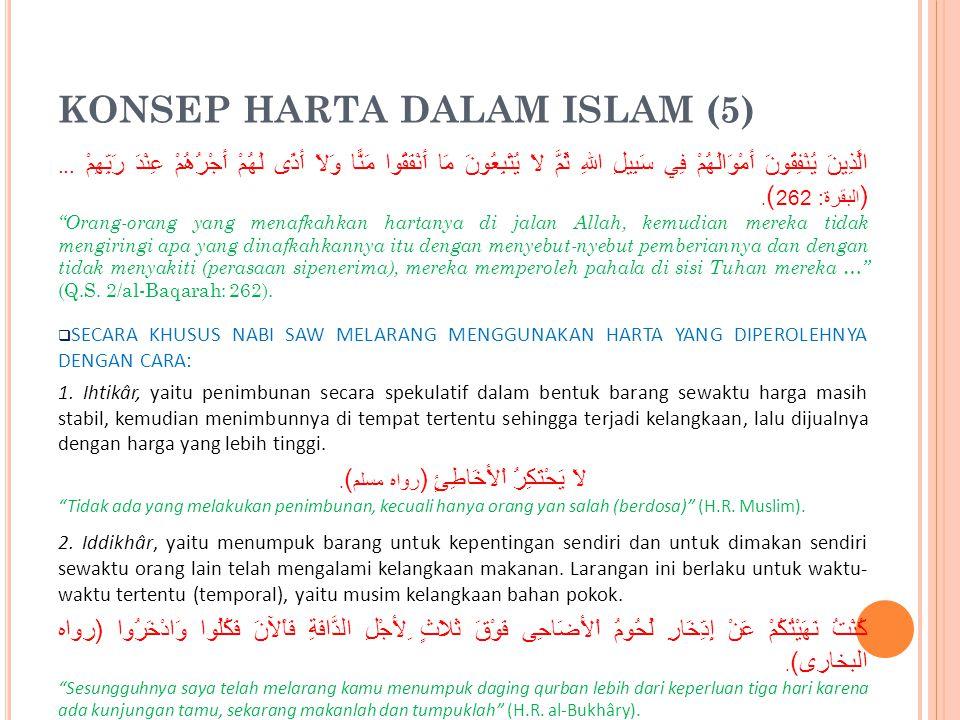 KONSEP HARTA DALAM ISLAM (4) 3.DIMANFAATKAN BAGI KEPENTINGAN SOSIAL.