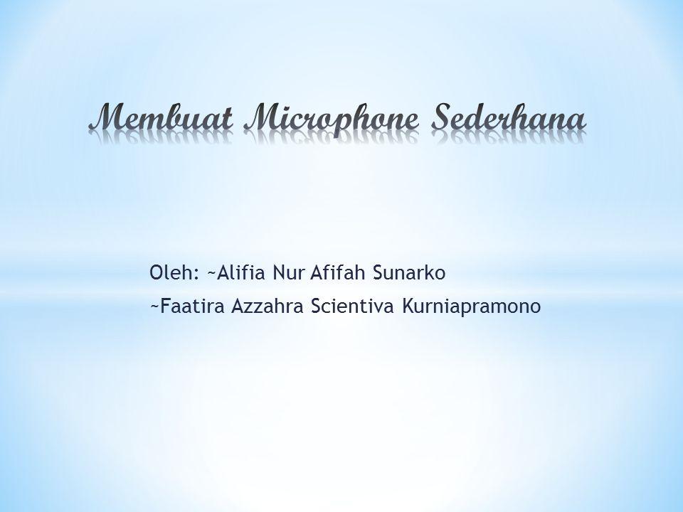 Oleh: ~Alifia Nur Afifah Sunarko ~Faatira Azzahra Scientiva Kurniapramono