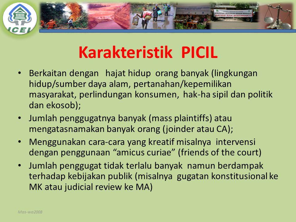 Karakteristik PICIL Berkaitan dengan hajat hidup orang banyak (lingkungan hidup/sumber daya alam, pertanahan/kepemilikan masyarakat, perlindungan kons