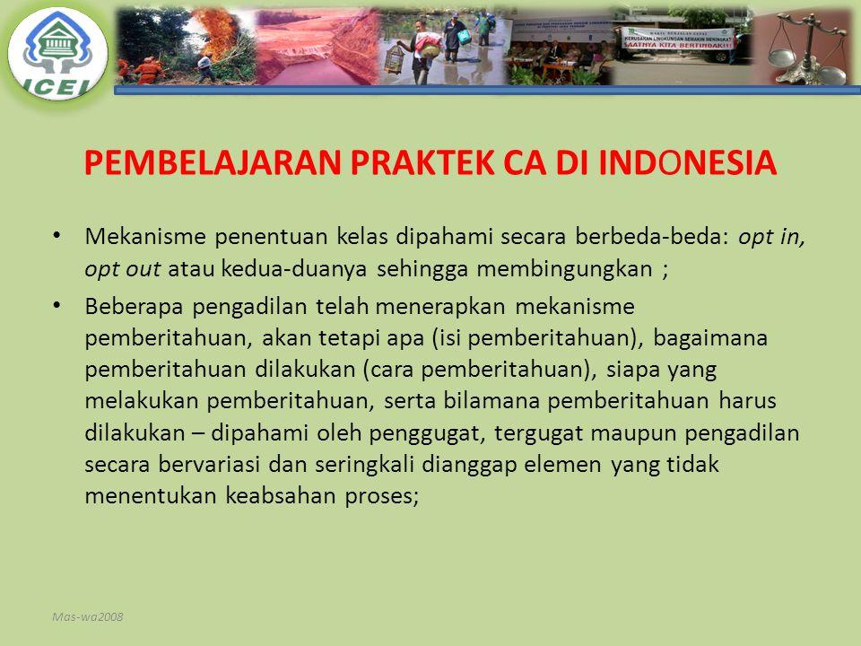 PEMBELAJARAN PRAKTEK CA DI INDONESIA Mekanisme penentuan kelas dipahami secara berbeda-beda: opt in, opt out atau kedua-duanya sehingga membingungkan
