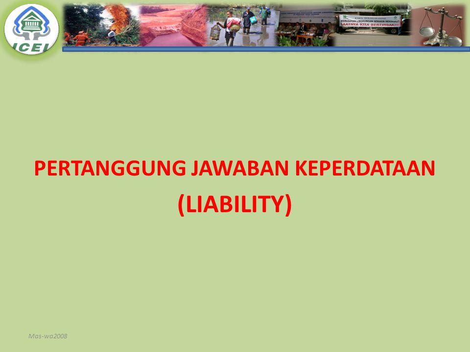 PERTANGGUNG JAWABAN KEPERDATAAN (LIABILITY) Mas-wa2008