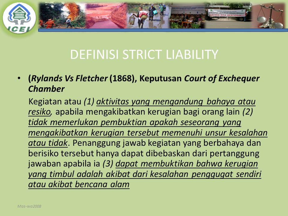 DEFINISI STRICT LIABILITY (Rylands Vs Fletcher (1868), Keputusan Court of Exchequer Chamber Kegiatan atau (1) aktivitas yang mengandung bahaya atau re