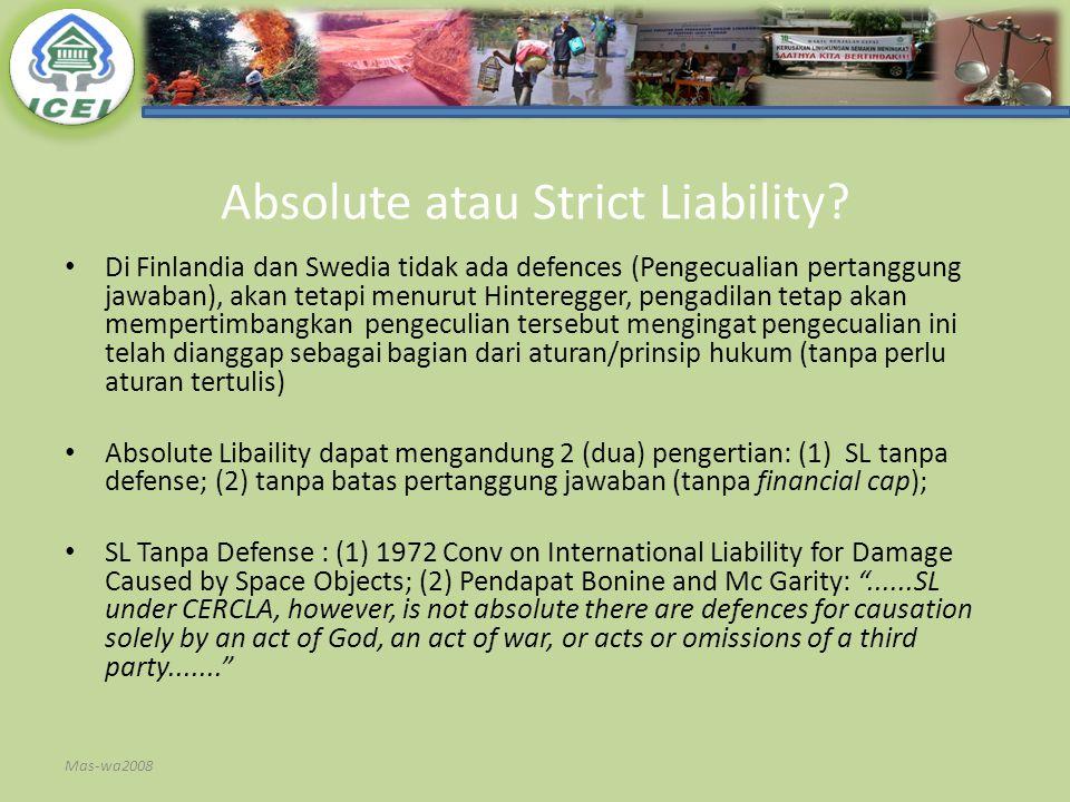 Absolute atau Strict Liability? Di Finlandia dan Swedia tidak ada defences (Pengecualian pertanggung jawaban), akan tetapi menurut Hinteregger, pengad